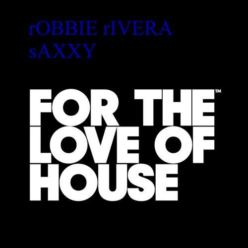 Saxxy by Robbie Rivera
