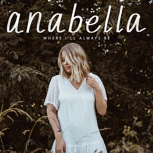 Where I'll Always Be de Anabella