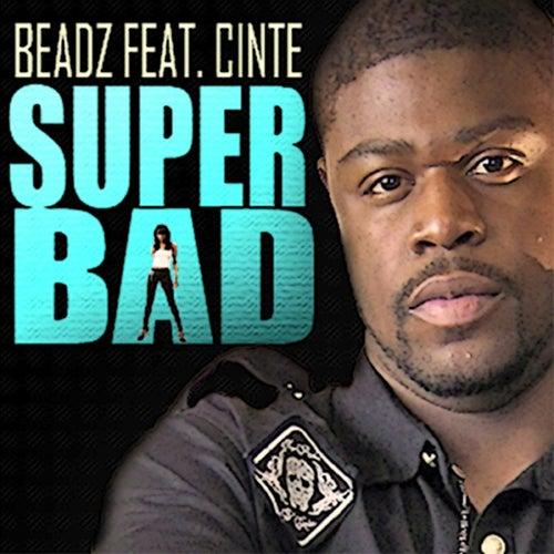 Super Bad (feat. Cinte) - Single by Beadz