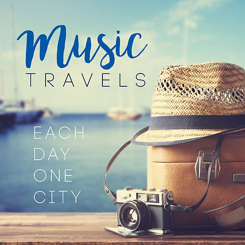 Music Travels: Each Day One City von Various Artists