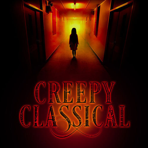 Creepy Classical by Various Artists