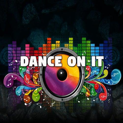Dance on It by CDM Project