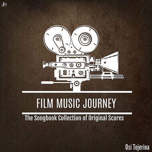 Film Music Journey: The Songbook Collection of Original Scores de Osi Tejerina