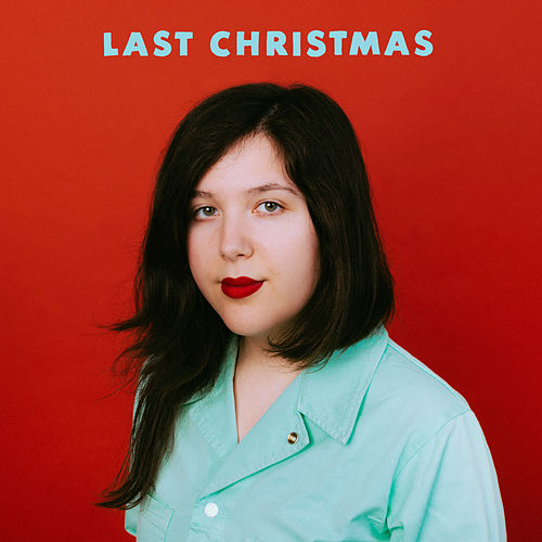 Last Christmas by Lucy Dacus