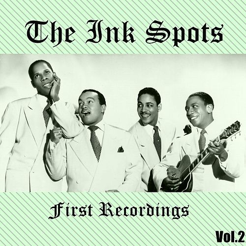 The Ink Spots - First Recordings, Vol. 2 de The Ink Spots