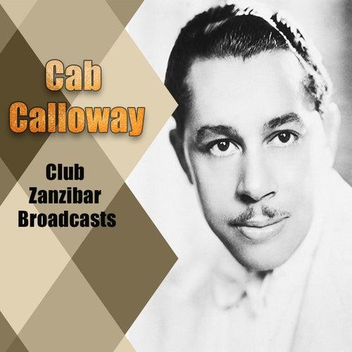 Cab Calloway - Club Zanzibar Broadcasts von Cab Calloway