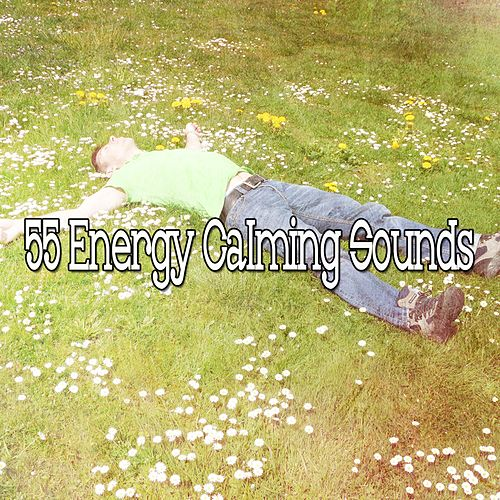 55 Energy Calming Sounds de Lullaby Land