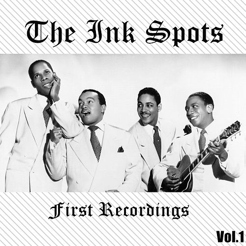 The Ink Spots - First Recordings, Vol. 1 de The Ink Spots