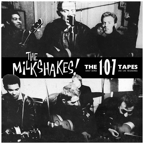 107 Tapes de The Milkshakes