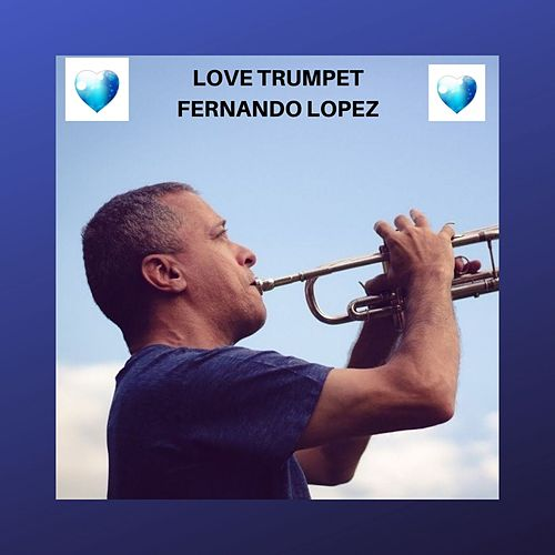 Love Trumpet by Fernando Lopez