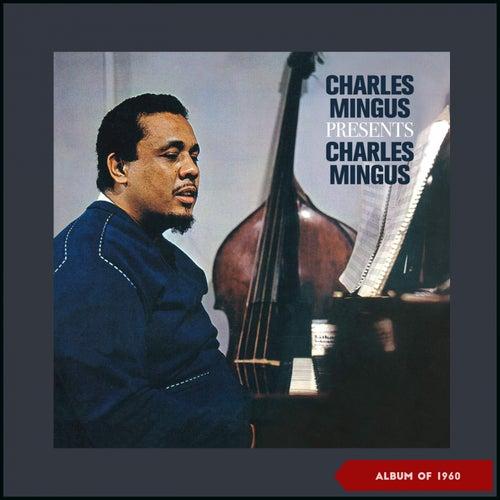 Charles Mingus Presents Charles Mingus von Charles Mingus