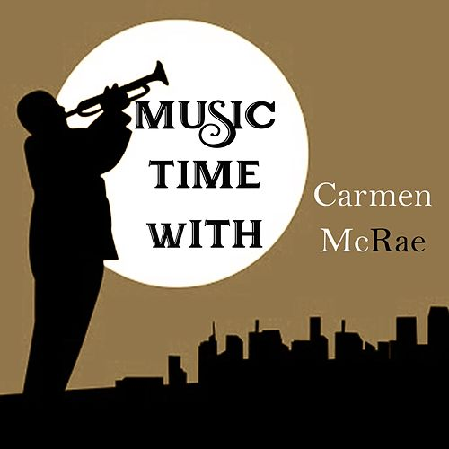 Music Time with Carmen Mcrae by Carmen McRae