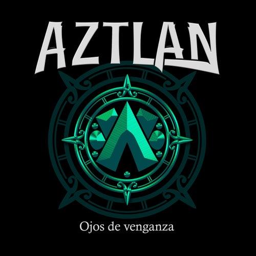 Ojos de Venganza von Aztlan