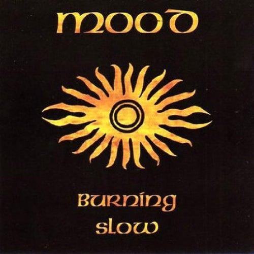 Burning Slow by MOOD