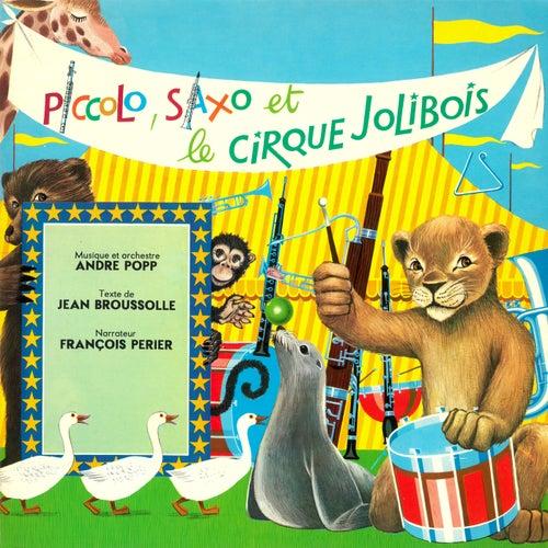 Piccolo, Saxo et le cirque Jolibois van André Popp