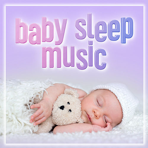 Baby Sleep Music by Various Artists