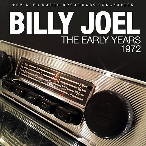 Billy Joel - The Early Years - Live 1972 de Billy Joel