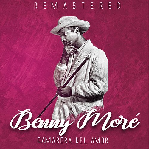 Camarera del amor by Beny More