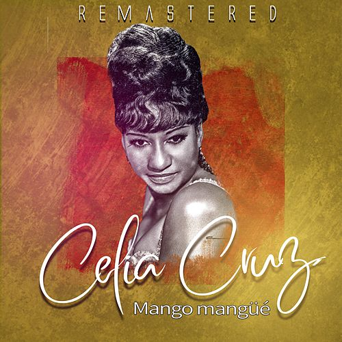 Mango mangüé de Celia Cruz