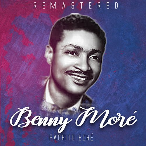 Pachito eché by Beny More