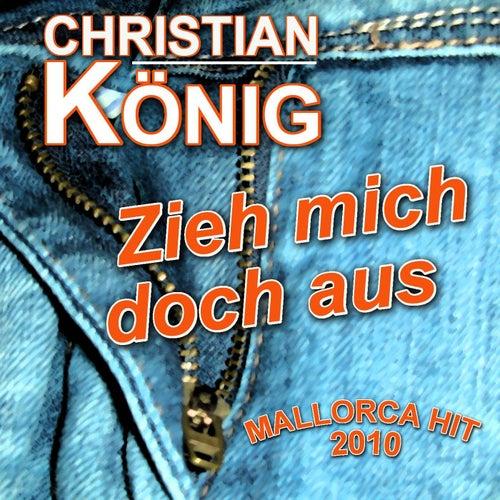 Zieh mich doch aus von Christian König