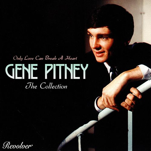 The Collection (Only Love Can Break A Heart) de Gene Pitney
