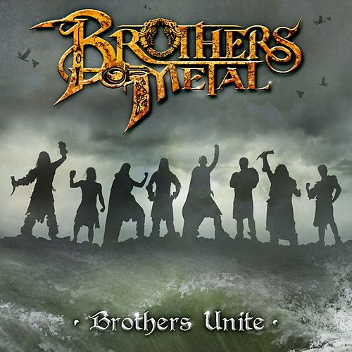 Brothers Unite by Brothers of Metal