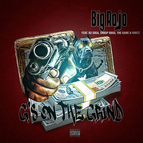 G's On The Grind de Big Rojo