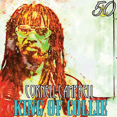 King of Collie (Bunny 'Striker' Lee 50th Anniversary Edition) de Cornell Campbell