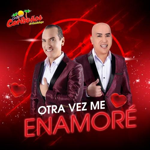 Otra Vez Me Enamoré de Orquesta Caribeños de Guadalupe