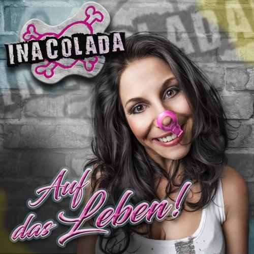 Auf das Leben von Ina Colada
