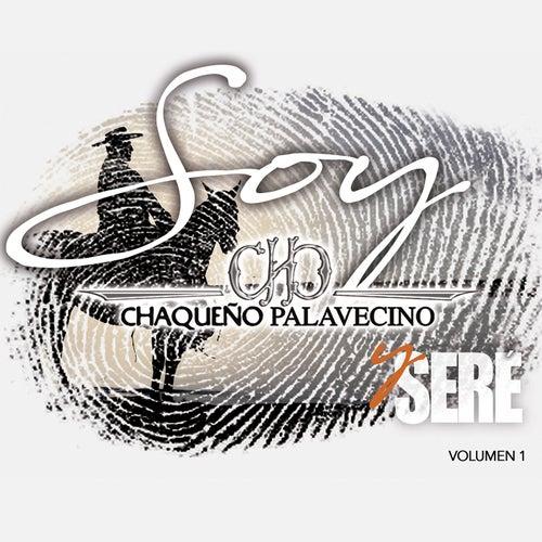 Soy y Seré (Vol. 1) de Chaqueño Palavecino