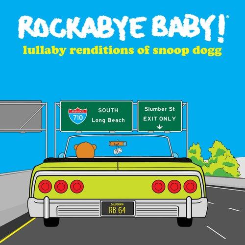 Lullaby Renditions of Snoop Dogg de Rockabye Baby!