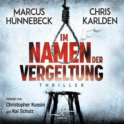 Im Namen der Vergeltung (Thriller) von Marcus Hünnebeck