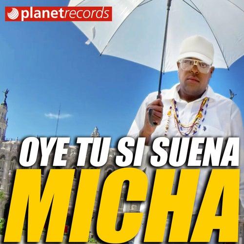 Oye Tu Si Suena von El Micha