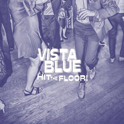 Hit the Floor! von Vista Blue