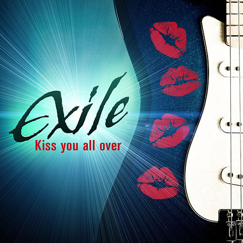 Kiss You All Over de Exile