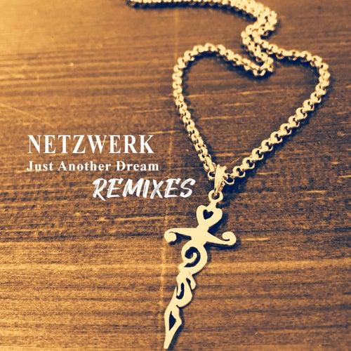 Just Another Dream (Remixes) de Netzwerk