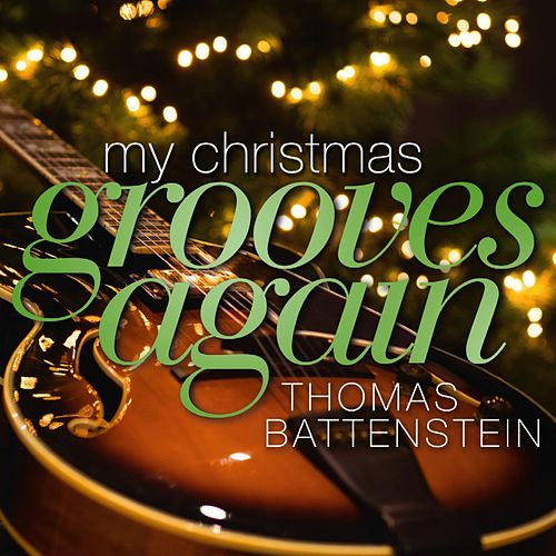 My Christmas Grooves Again by Thomas Battenstein