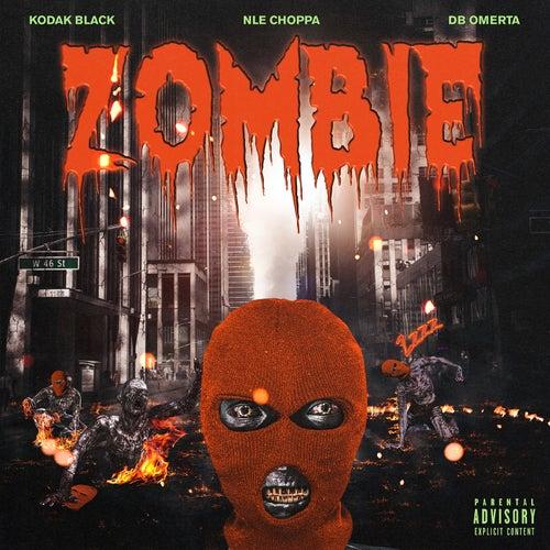 Zombie (feat. NLE Choppa & DB Omerta) von Kodak Black