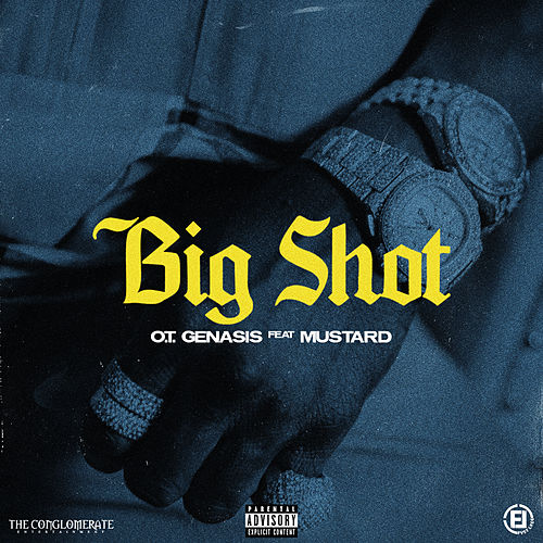 Big Shot (feat. Mustard) by O.T. Genasis