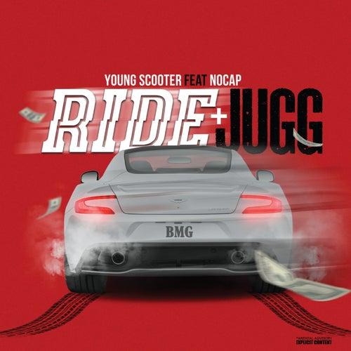 Ride & Jugg (feat. NoCap) de Young Scooter