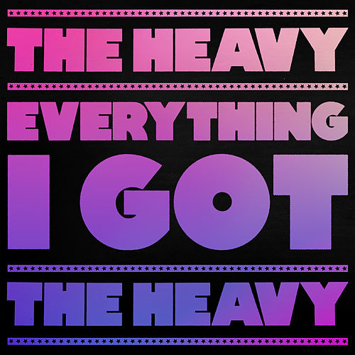 Everything I Got von The Heavy