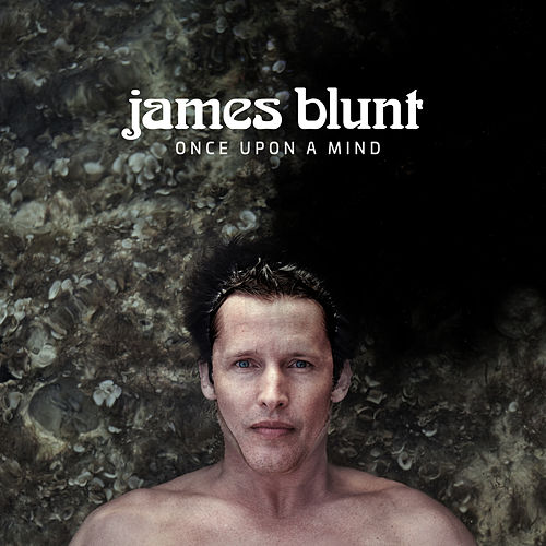 Once Upon A Mind by James Blunt