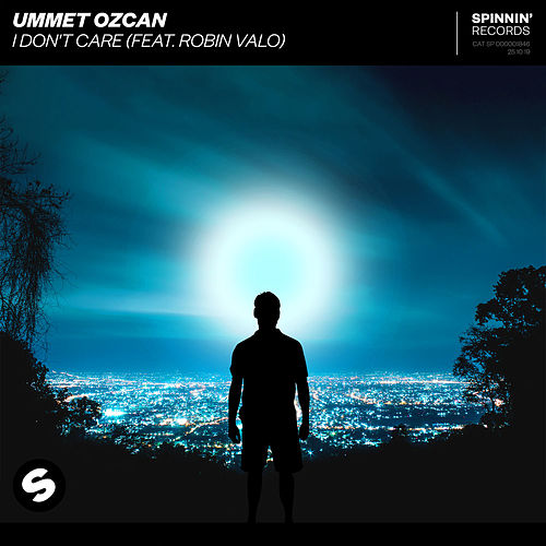I Don't Care (feat. Robin Valo) by Ummet Ozcan