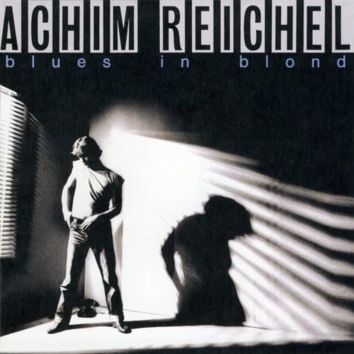 Blues in Blond (Bonus Track Edition 2019) von Achim Reichel