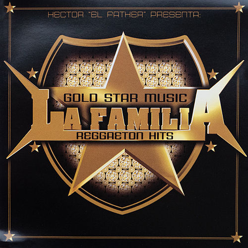 Goldstar Music La Familia Reggaeton Hits by Héctor 'El Father'