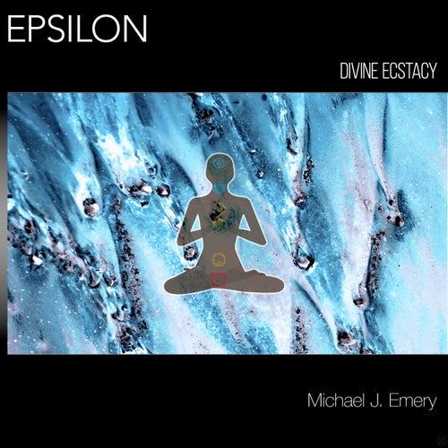 Epsilon: Divine Ecstacy by Michael J. Emery