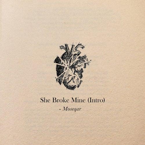 She Broke Mine (Intro) de Moseqar