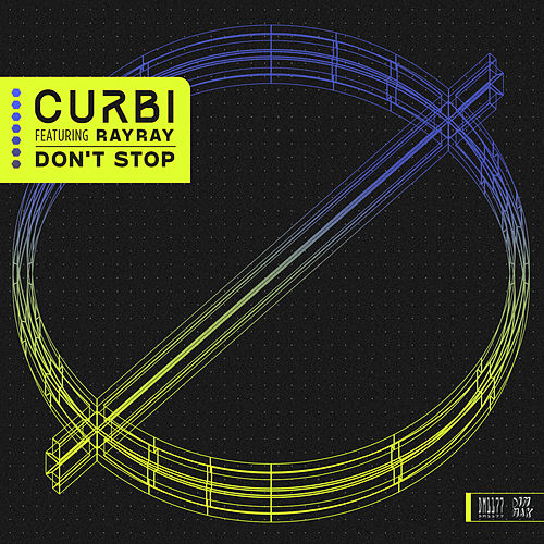 Don't Stop (feat. RayRay) von Curbi